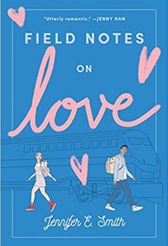 """Field Notes on Love"" by Jennifer E. Smith"
