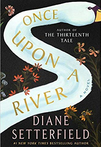 """Once Upon a River"" by Diane Setterfield"