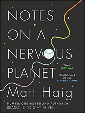 """Notes on a Nervous Planet"" by Matt Haig"