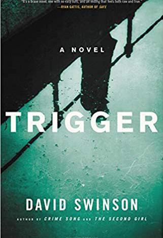"""Trigger"" by David Swinson"