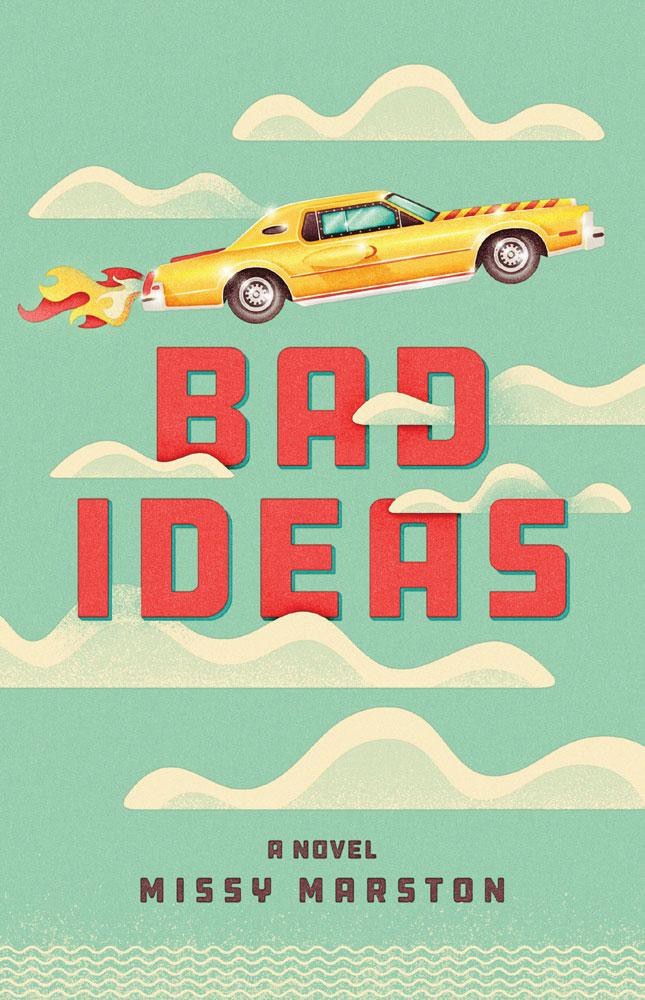 """Bad Ideas"" by Missy Marston"