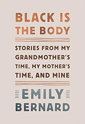 """Black is the Body"" by Emily Bernard"